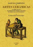 manual completo de artes ceramicas (ed. facsimil) marcelino gracia lopez 9788497616386