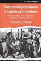 demonios populares y panicos morales: delincuencia juvenil, subculturas, vandalismo, drogas y violencia stanley cohen 9788497848886