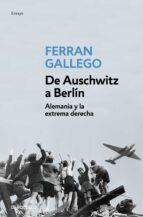 de auschwitz a berlin-ferran gallego-9788497939386