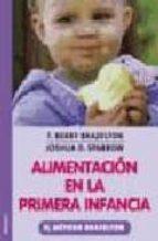 alimentacion en la primera infancia: el metodo brazelton t. berry brazelton 9788497990486