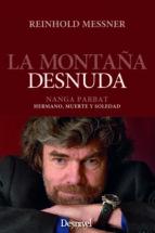 la montaña desnuda reinhold messner 9788498290486