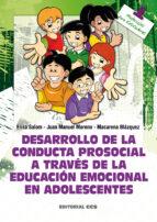 desarrollo de la conducta prosocial a traves de la educacion emoc ional en adolescencia-juan manuel moreno-elisa salom-macarena blazquez-9788498429886