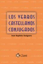 los verbos castellanos conjugados-joan baptista xuriguera-9788498460186