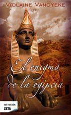 el enigma de la egipcia violaine vanoyeke 9788498725186