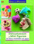 delicatessen y mini figuras de fieltro modela-martina hafner kessler-9788498742886