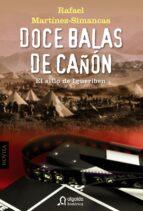 doce balas de cañon: el sitio de igueriben-rafael martinez simancas sanchez-9788498776386