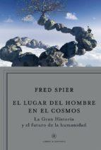 el lugar del hombre en el cosmos (ebook)-fred spier-9788498922486