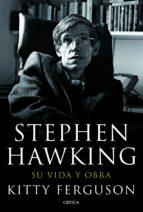 stephen hawking: su vida y obra-kitty ferguson-9788498923186