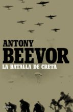 la batalla de creta-antony beevor-9788498928686