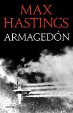 armagedon: la derrota de alemania 1944-1945-max hastings-9788498929386