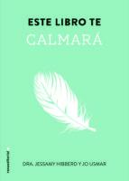 este libro te calmara jessamy hibberd 9788499189086