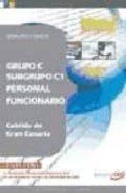 PERSONAL FUNCIONARIO DEL CABILDO DE GRAN CANARIA GRUPO C SUBGRUPO C1: TEMARIO COMUN