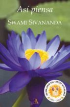 asi piensa swami sivananda swami sivananda 9788499501086