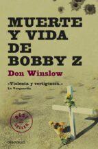 muerte y vida de bobby z don winslow 9788499894386