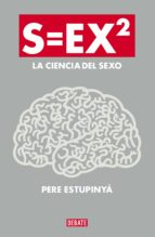 s=ex2 la ciencia del sexo-pere estupinya-9788499922386