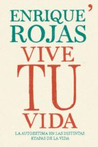 vive tu vida (ebook) enrique rojas 9788499982786