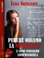 perché odiamo la matematica (ebook) 9788825403886