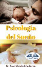 psicología del sueño (ebook)-juan moises de la serna-9788873045786
