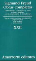 obras completas (vol. xxii): nuevas conferencias de introduccion al psicoanalisis y otras obras (1932 1936) sigmund freud 9789505185986