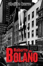 ubojite kurve (ebook)-roberto bolaño-9789532861686