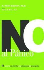 no al panico: como controlar los ataques de angustia (2ª ed)-r.reid wilson-9789562420686