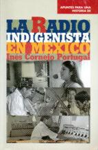 APUNTES PARA UNA HISTORIA DE LA RADIO INDIGENISTA EN MÉXICO