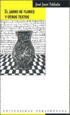 el jarro de flores y otros textos-jose juan tablada-9789688348086