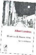 el camino de buenos aires: la trata de blancas-albert londres-9789875990586