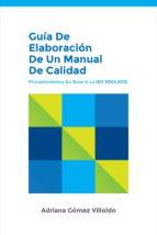 guía de elaboración de un manual de calidad: procedimientos en base a la iso 9001:2015 (ebook)-adriana gomez villoldo-cdlap00006786