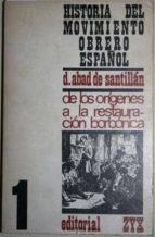 El libro de Historia del movimiento obrero español 1, (desde sus orígenes a la restauración borbónica) autor DIEGO ABAD DE SANTILLÁN DOC!