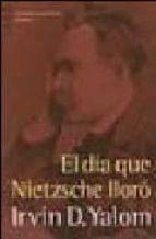 el dia que nietzsche lloro (15ª ed.)-irvin d. yalom-9789500415491