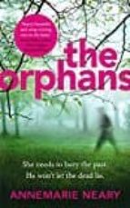 El libro de The orphans autor ANNEMARIE NEARY PDF!