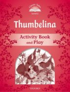 thumbelina: activity book & play (classic tales: level 2) 9780194239196