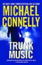 El libro de Trunk music autor MICHAEL CONNELLY PDF!