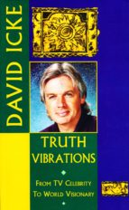 truth vibrations   david icke's journey from tv celebrity to world visionary (ebook) david icke 9780717163496