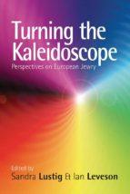 turning the kaleidoscope (ebook)-9780857455796