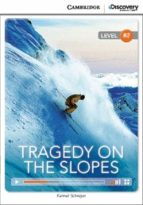 El libro de Tragedy on the slopes upper intermediate book with online access autor VV.AA. TXT!