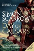 day of the caesars simon scarrow 9781472213396