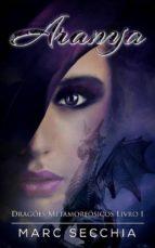 aranya – dragões metamorfósicos livro 1 (ebook)-9781507189696