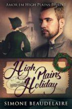 high plains holiday - amor em high plains: livro 1 (ebook)-simone beaudelaire-9781547501496