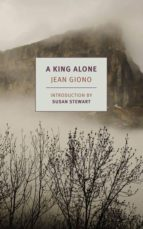 a king alone jean giono 9781681373096