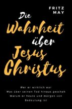 die wahrheit über jesus christus (ebook) 9783958930896