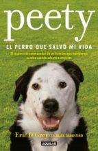 peety, el perro que salvó mi vida (ebook) eric o'grey mark dagostino 9786073162296