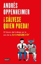 ¡sálvese quien pueda! (ebook)-andres oppenheimer-9786073172196