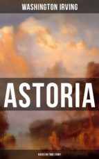 astoria (based on true story) (ebook)-washington irving-9788027220496