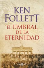 el umbral de la eternidad ken follett 9788401342196