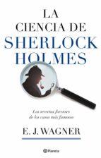 la ciencia de sherlock holmes e. j. wagner 9788408084396