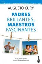 padres brillantes, maestros fascinantes-augusto cury-9788408115496