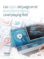 las reglas del juego en el ecosistema digital_ level playing (ebook)-9788408160496