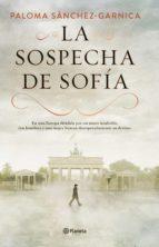 la sospecha de sofía (ebook) paloma sanchez garnica 9788408207696